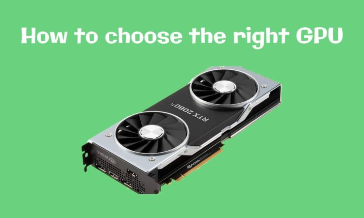 how to choose the right gpu